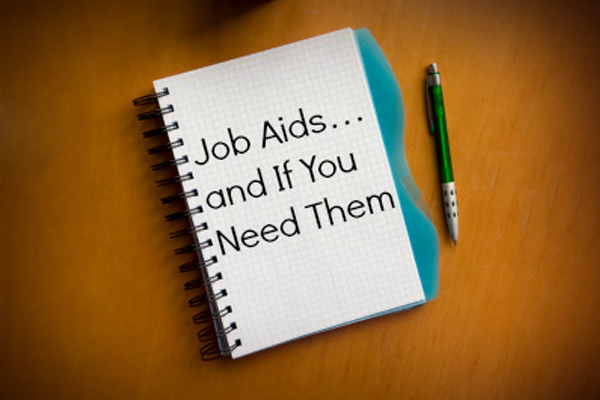 Job Aids… and If You Need Them