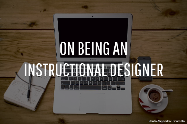 on-being-an-instructional-designer