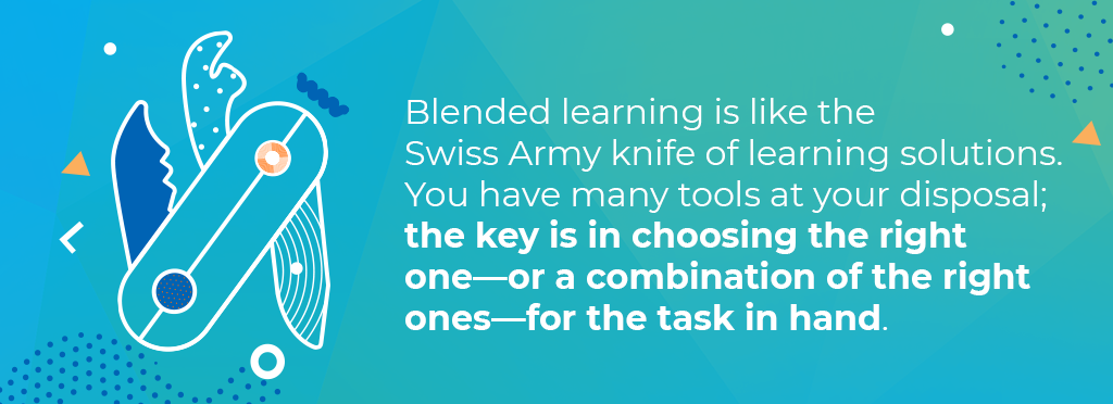 Blended learning is like the Swiss Army knife of learning solutions