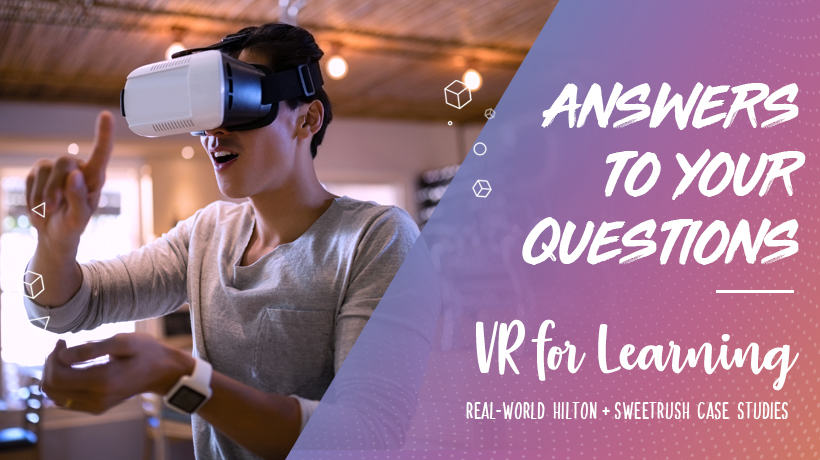 VR for Learning - SweetRush Case Study Webinar