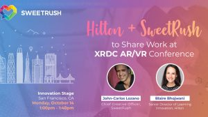 SweetRush and Hilton to Share Work at XRDC AR/VR Conference