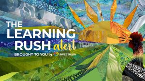 The learning rush alert - SweetRush