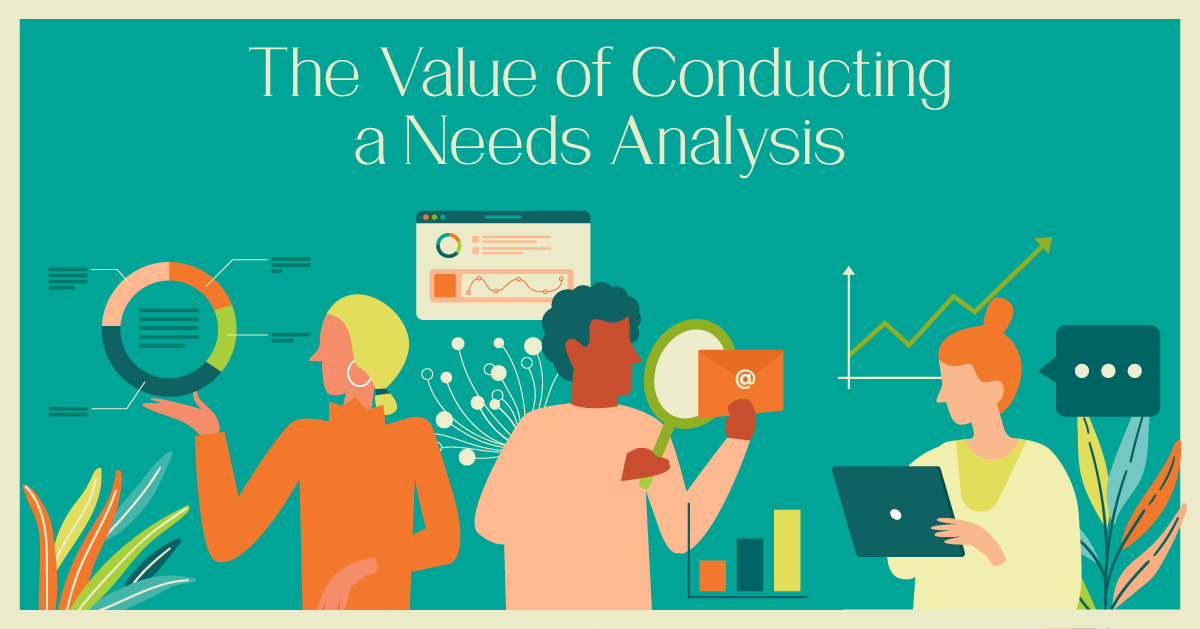 The Value of Conducting a Needs Analysis